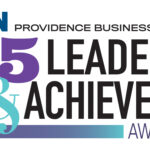 PROVIDENCE BUSINESS NEWS honored is 2020 25 Leaders & Achievers in a virtual ceremony Aug. 20.