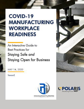 THE RHODE ISLAND Manufacturers Association and Polaris MEP have resources available to assist manufacturing companies that participate in RIMA's COVID-19 Designated Internal Auditor program, such as the Workplace Readiness Playbook. / COURTESY POLARIS MEP