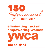 THE PUBLIC IS INVITED to a reception celebrating the YWCA Rhode Island's 150th anniversary serving the local community, its statewide contributions and goals for the future through work done at its Woonsocket, Central Falls, Providence and Coventry locations.