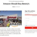 A SCREENSHOT of the change.org campaign to petition Amazon.com Inc. to purchase Benny's and continue to run the chain in largely the same manner.