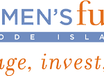 THE WOMEN'S FUND of Rhode Island awarded two $10,000 grants to Center for Women and Enterprise and Year Up Providence in 2017.