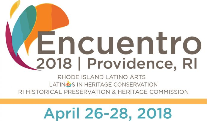 RHODE ISLAND will host Encuentro 2018, a national conference focusing on Latino heritage and historic preservation, from April 26-28. / COURTESY R.I. HISTORICAL PRESERVATION & HERITAGE COMMISSION