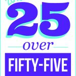 TWENTY-FIVE ACCOMPLISHED business leaders have been selected by Providence Business News for the inaugural 25 Over Fifty-Five awards.